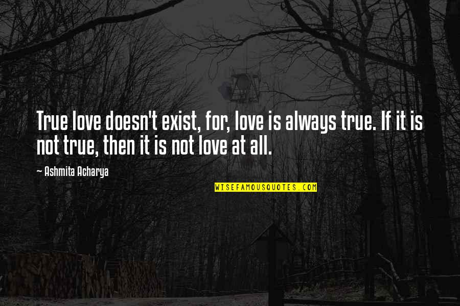 Love Is Not True Quotes Top 100 Famous Quotes About Love Is Not True