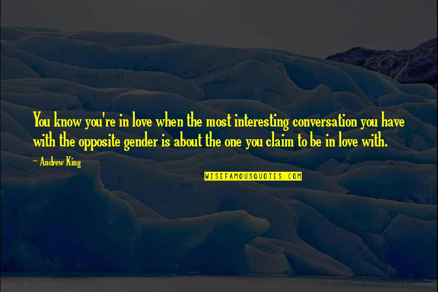 Love Is When You Quotes By Andrew King: You know you're in love when the most