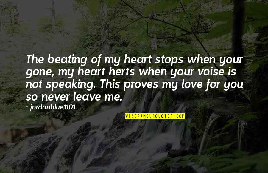Love Is When You Quotes By Jordanblue1101: The beating of my heart stops when your