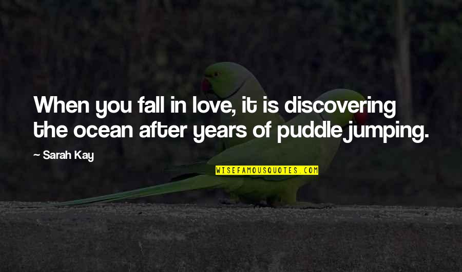 Love Is When You Quotes By Sarah Kay: When you fall in love, it is discovering