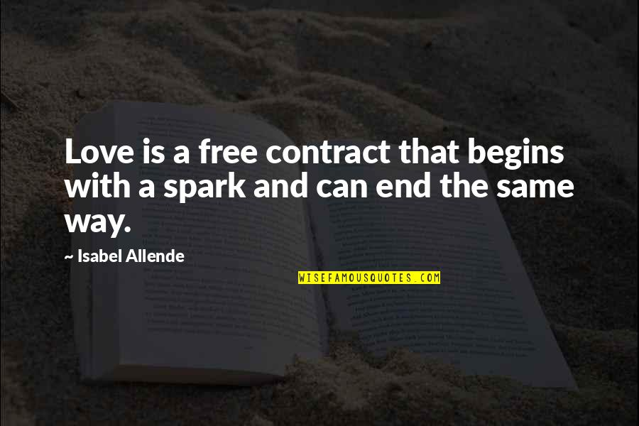 Love Isabel Allende Quotes By Isabel Allende: Love is a free contract that begins with
