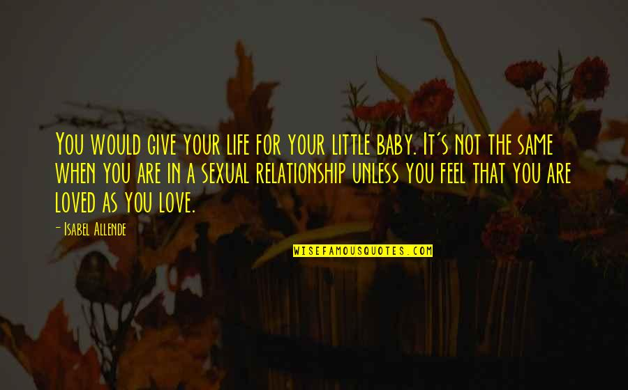 Love Isabel Allende Quotes By Isabel Allende: You would give your life for your little