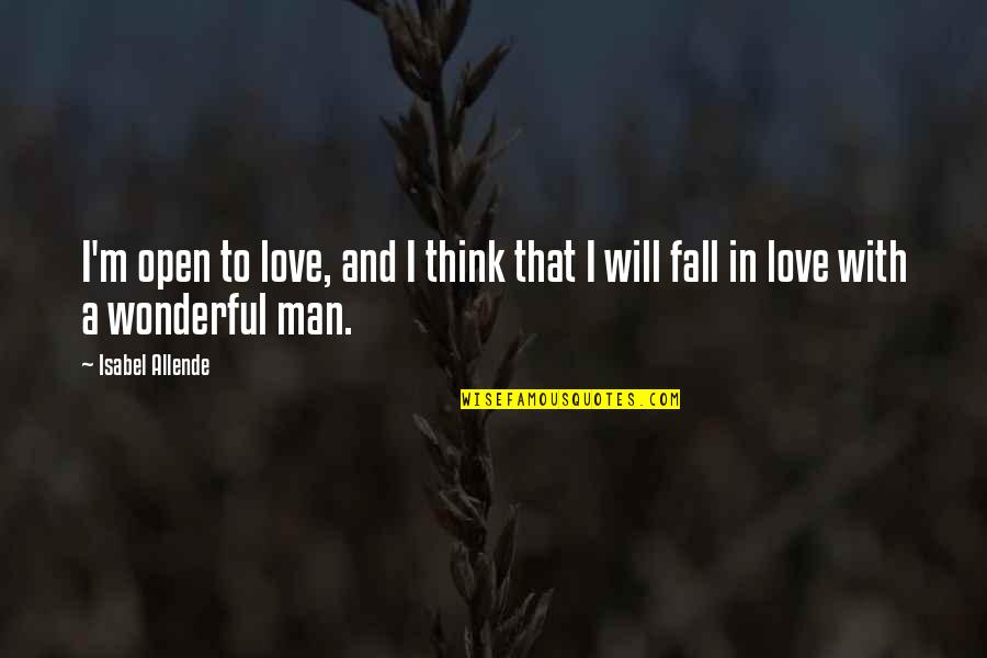 Love Isabel Allende Quotes By Isabel Allende: I'm open to love, and I think that