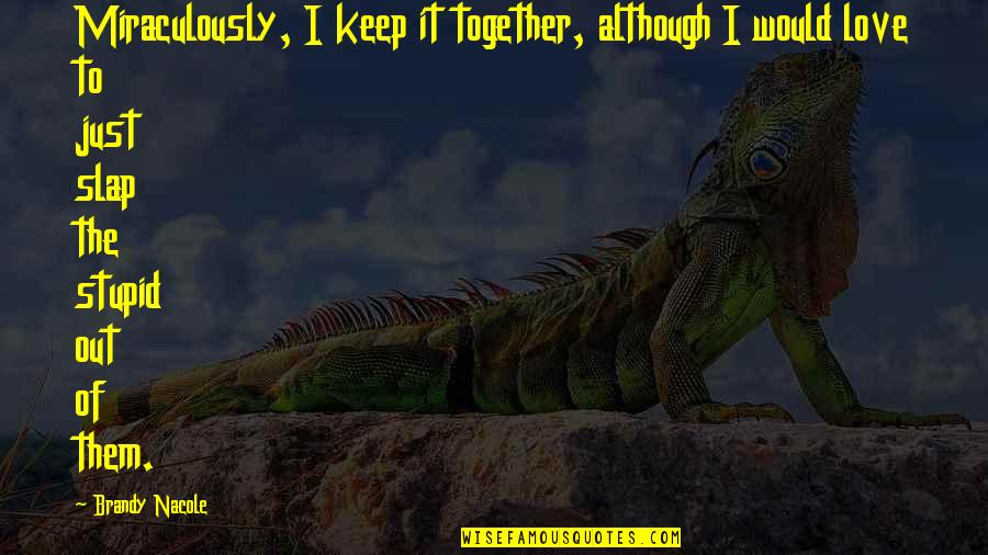 Love Keep Us Together Quotes Top 11 Famous Quotes About Love Keep