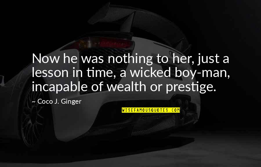 Love Lesson Learned Quotes By Coco J. Ginger: Now he was nothing to her, just a