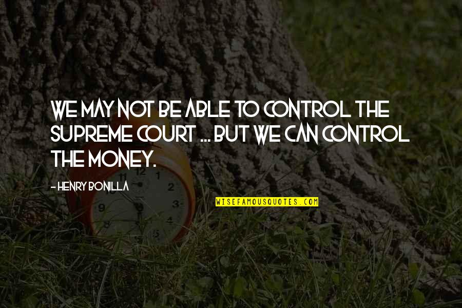 Love Lesson Learned Quotes By Henry Bonilla: We may not be able to control the