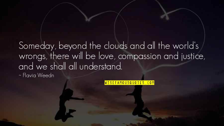 Love Life And Moving On Quotes By Flavia Weedn: Someday, beyond the clouds and all the world's