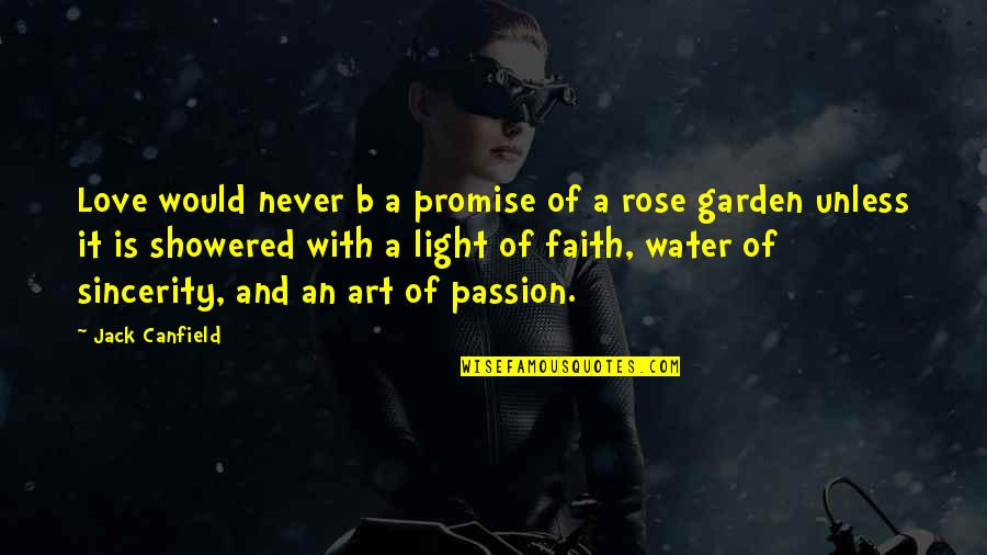 Love Light Quotes By Jack Canfield: Love would never b a promise of a