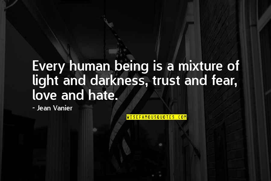Love Light Quotes By Jean Vanier: Every human being is a mixture of light