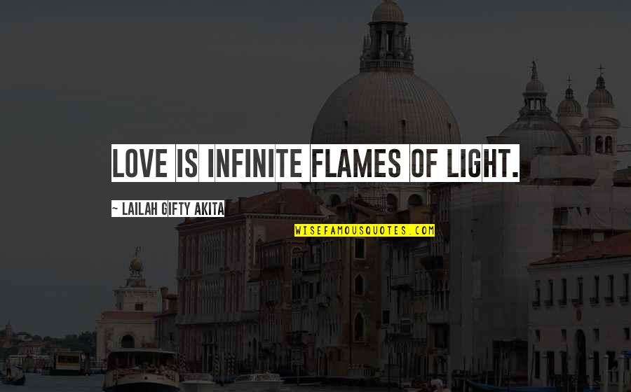 Love Light Quotes By Lailah Gifty Akita: Love is infinite flames of light.