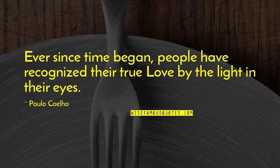 Love Light Quotes By Paulo Coelho: Ever since time began, people have recognized their