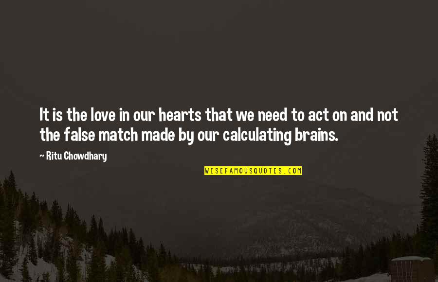 Love Match Quotes By Ritu Chowdhary: It is the love in our hearts that
