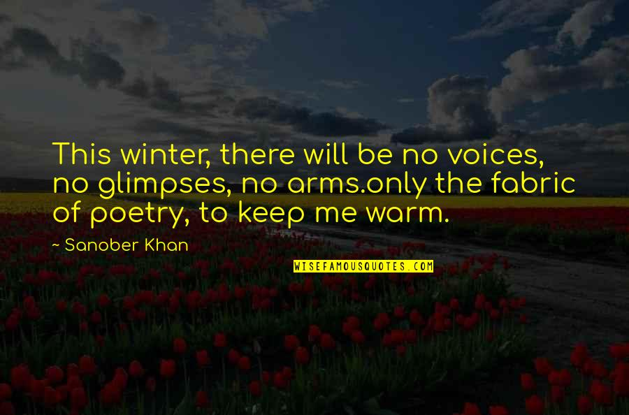 Love Me Only Quotes By Sanober Khan: This winter, there will be no voices, no