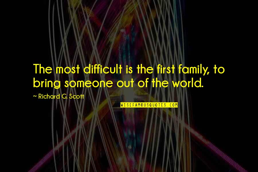 Love Means Compromise Quotes By Richard G. Scott: The most difficult is the first family, to