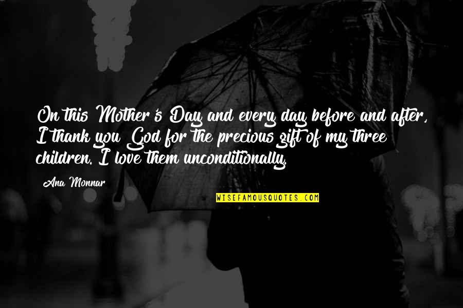 Love Mother And Daughter Quotes By Ana Monnar: On this Mother's Day and every day before