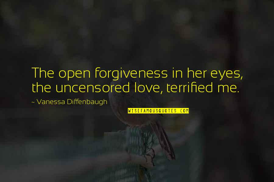 Love Mother And Daughter Quotes By Vanessa Diffenbaugh: The open forgiveness in her eyes, the uncensored