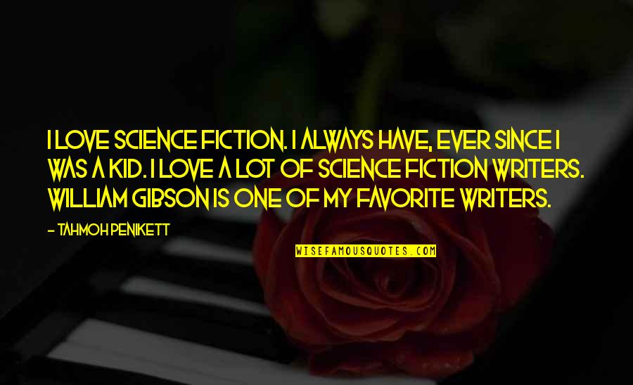 Love My Kid Quotes By Tahmoh Penikett: I love science fiction. I always have, ever