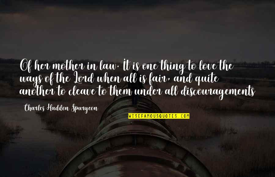 Love My Mother In Law Quotes By Charles Haddon Spurgeon: Of her mother in law. It is one