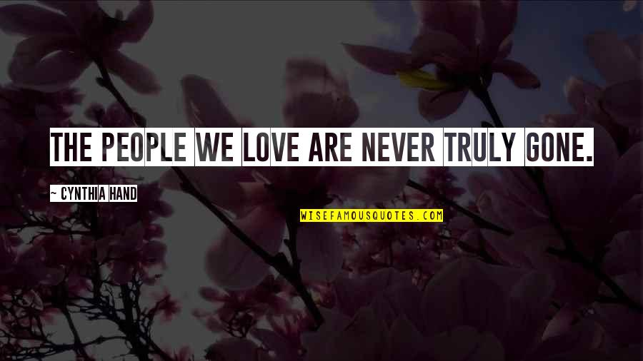 Love Never Gone Quotes By Cynthia Hand: The people we love are never truly gone.