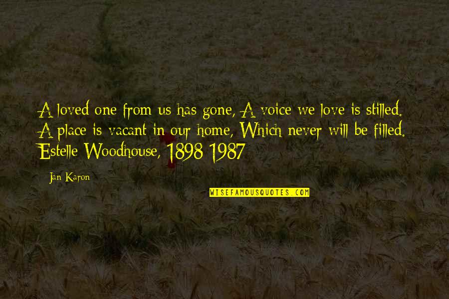 Love Never Gone Quotes By Jan Karon: A loved one from us has gone, A