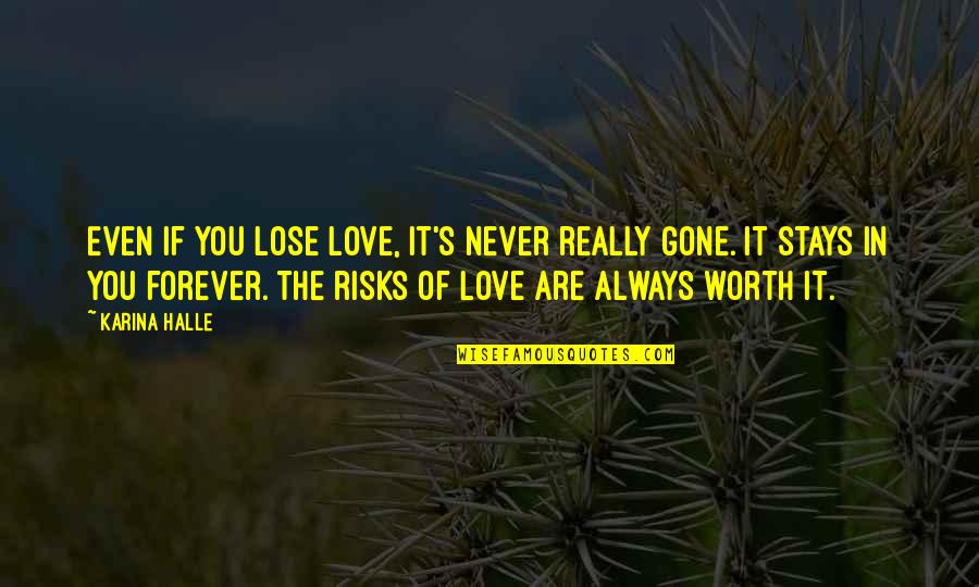 Love Never Gone Quotes By Karina Halle: Even if you lose love, it's never really