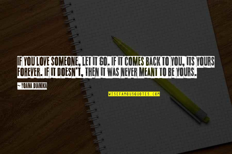 Love Never Meant To Be Quotes By Yoana Dianika: If you love someone, let it go. If