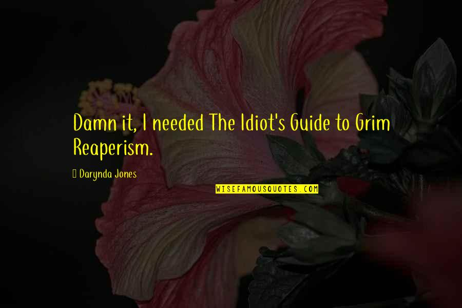 Love New Tagalog Quotes By Darynda Jones: Damn it, I needed The Idiot's Guide to
