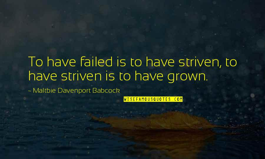 Love New Tagalog Quotes By Maltbie Davenport Babcock: To have failed is to have striven, to