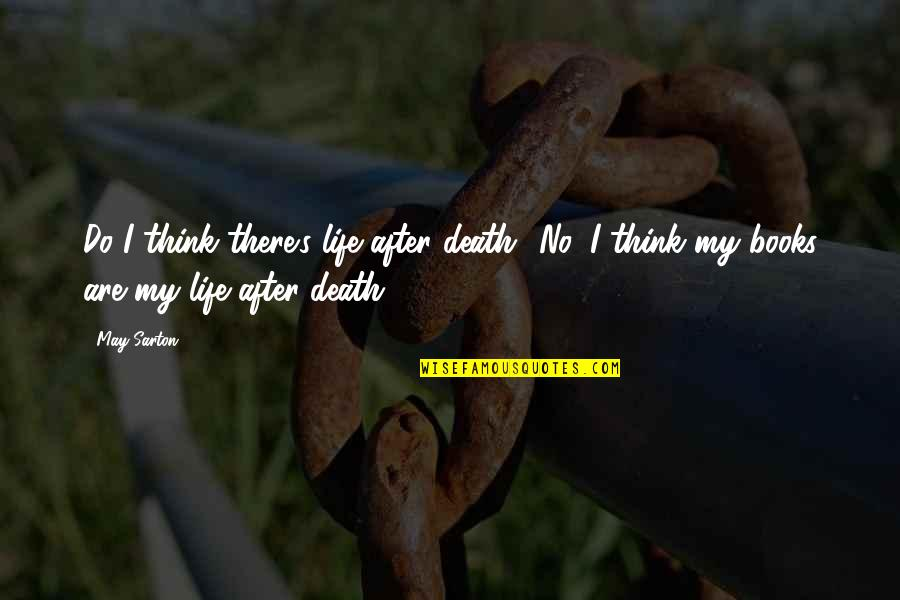 Love New Tagalog Quotes By May Sarton: Do I think there's life after death? No,