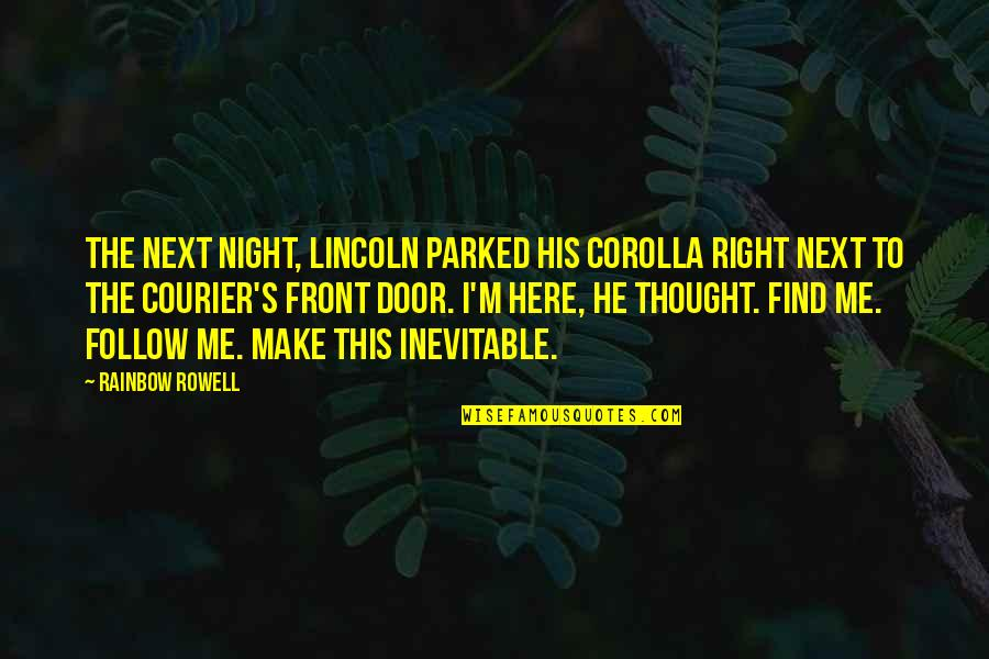 Love Next Door Quotes By Rainbow Rowell: The next night, Lincoln parked his Corolla right