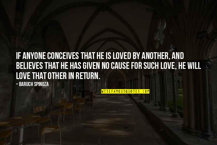 Love No Return Quotes By Baruch Spinoza: If anyone conceives that he is loved by
