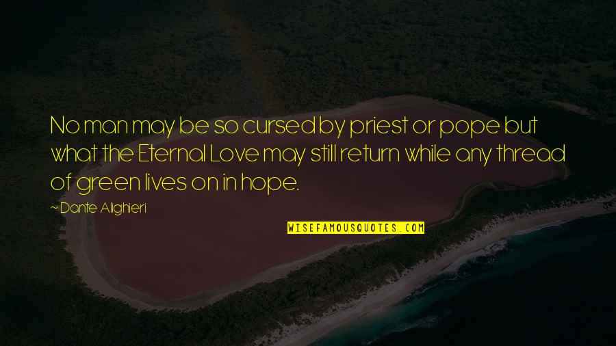 Love No Return Quotes By Dante Alighieri: No man may be so cursed by priest