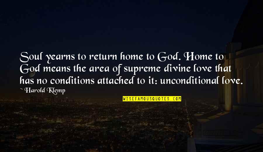 Love No Return Quotes By Harold Klemp: Soul yearns to return home to God. Home