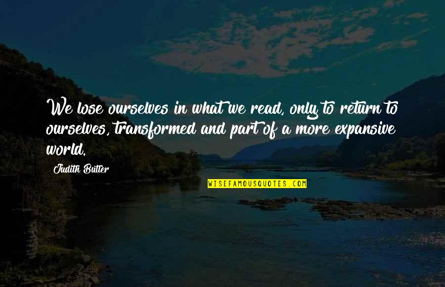 Love No Return Quotes By Judith Butler: We lose ourselves in what we read, only