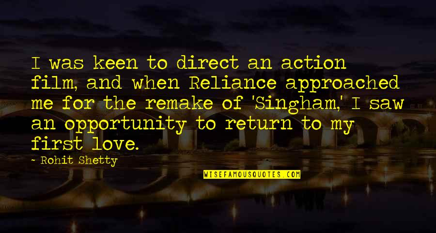 Love No Return Quotes By Rohit Shetty: I was keen to direct an action film,
