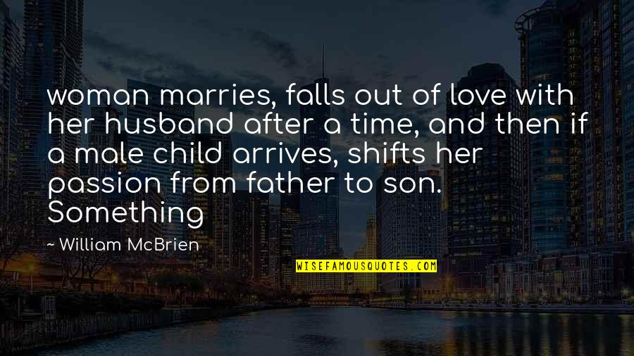 Love Of A Son Quotes By William McBrien: woman marries, falls out of love with her