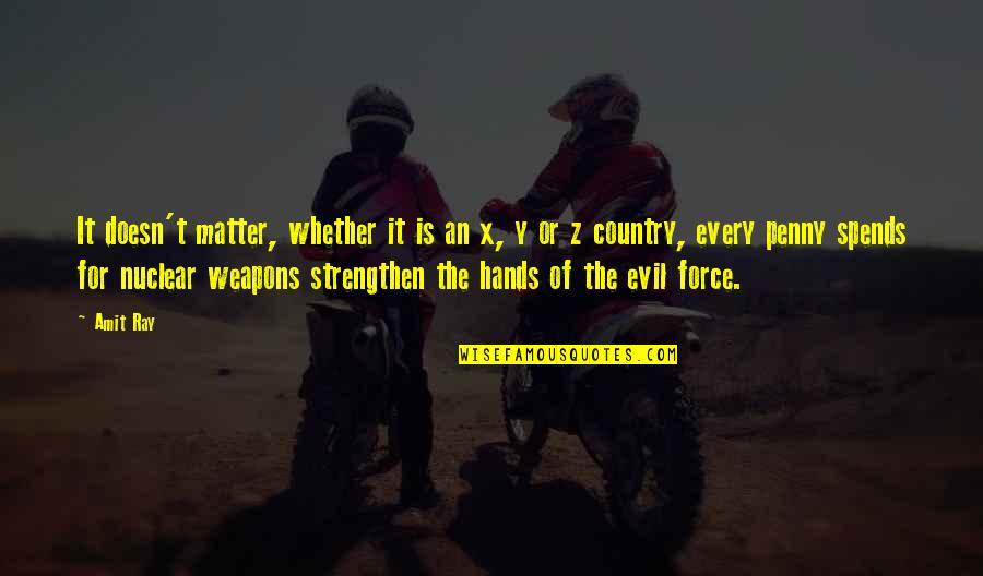 Love Of Country Quotes By Amit Ray: It doesn't matter, whether it is an x,