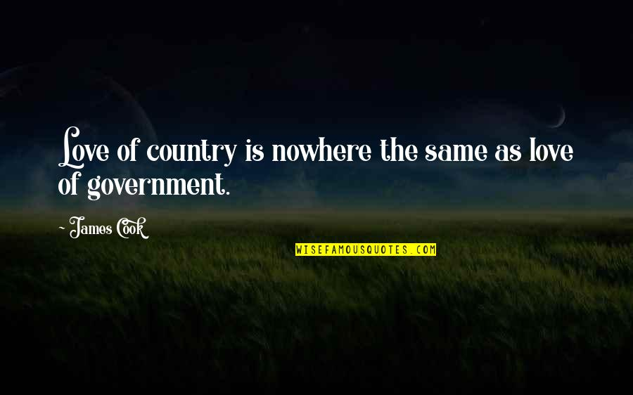 Love Of Country Quotes By James Cook: Love of country is nowhere the same as