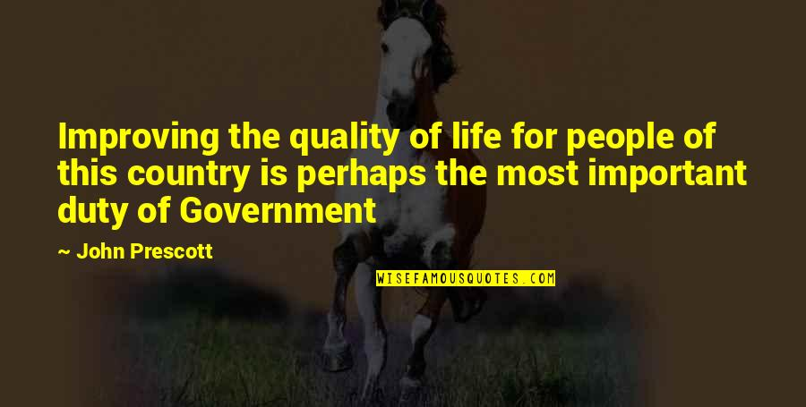 Love Of Country Quotes By John Prescott: Improving the quality of life for people of