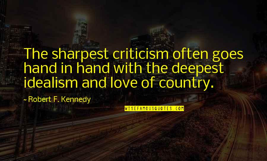 Love Of Country Quotes By Robert F. Kennedy: The sharpest criticism often goes hand in hand