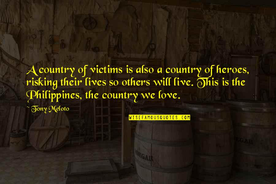 Love Of Country Quotes By Tony Meloto: A country of victims is also a country