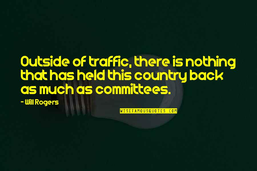 Love Of Country Quotes By Will Rogers: Outside of traffic, there is nothing that has