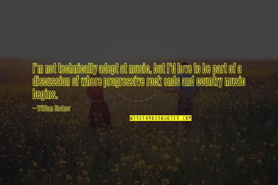 Love Of Country Quotes By William Shatner: I'm not technically adept at music, but I'd