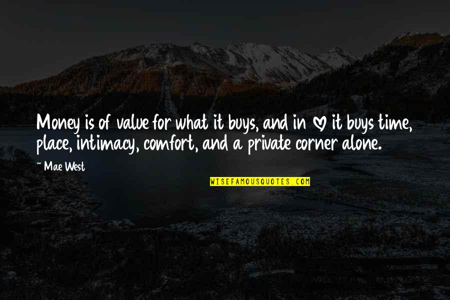 Love Of Money Quotes By Mae West: Money is of value for what it buys,