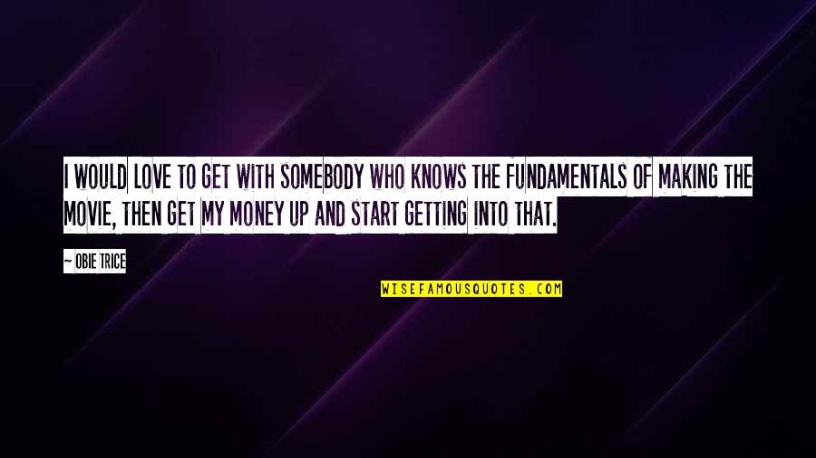 Love Of Money Quotes By Obie Trice: I would love to get with somebody who
