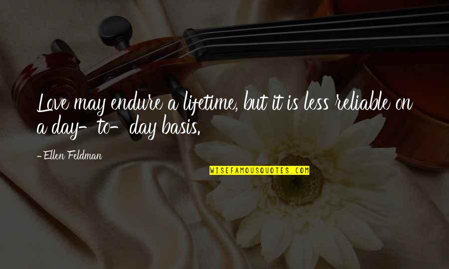 Love Of My Lifetime Quotes By Ellen Feldman: Love may endure a lifetime, but it is