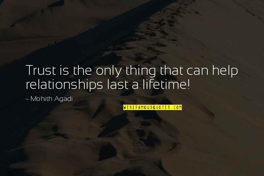 Love Of My Lifetime Quotes By Mohith Agadi: Trust is the only thing that can help