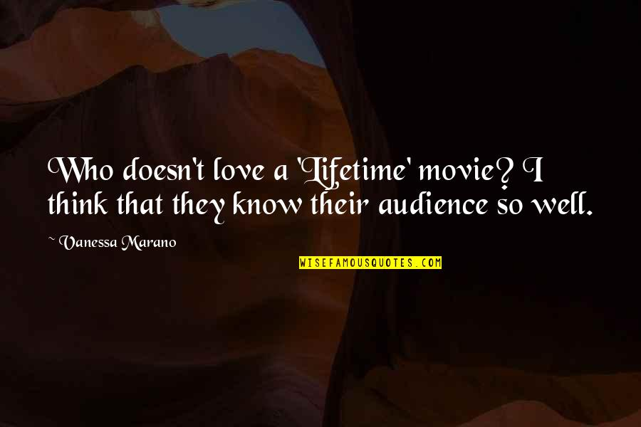 Love Of My Lifetime Quotes By Vanessa Marano: Who doesn't love a 'Lifetime' movie? I think