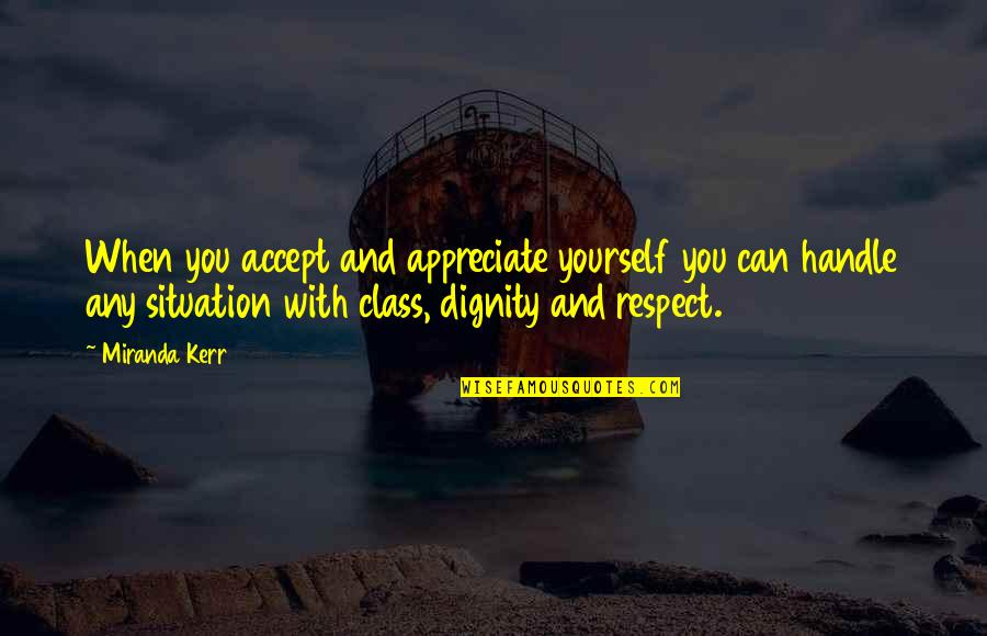 Love Of Two Brothers Quotes By Miranda Kerr: When you accept and appreciate yourself you can