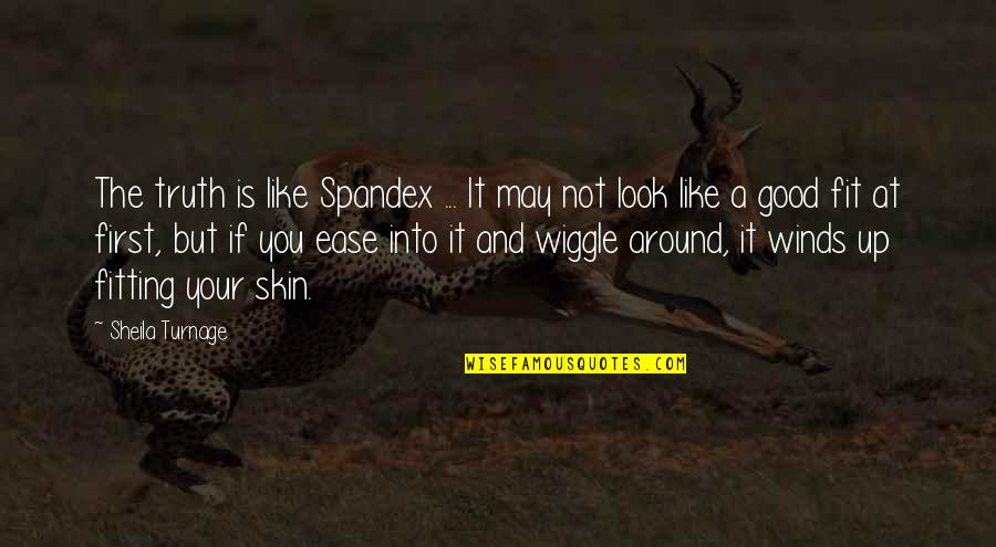Love Of Two Brothers Quotes By Sheila Turnage: The truth is like Spandex ... It may